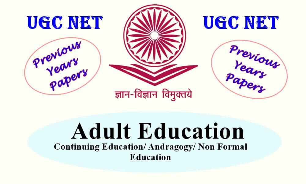 UGC NET Adult Education Previous Year Question Papers