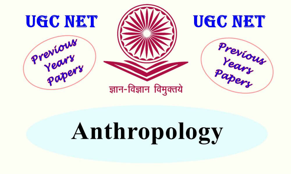 UGC NET Anthropology Previous Year Question Papers