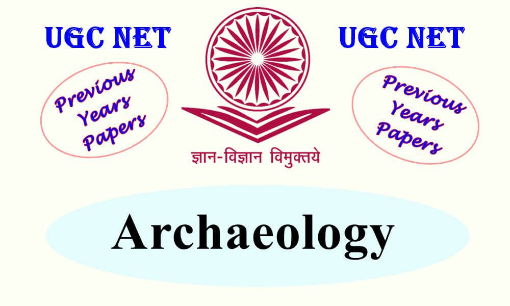 UGC NET Archaeology Previous Years Question Papers