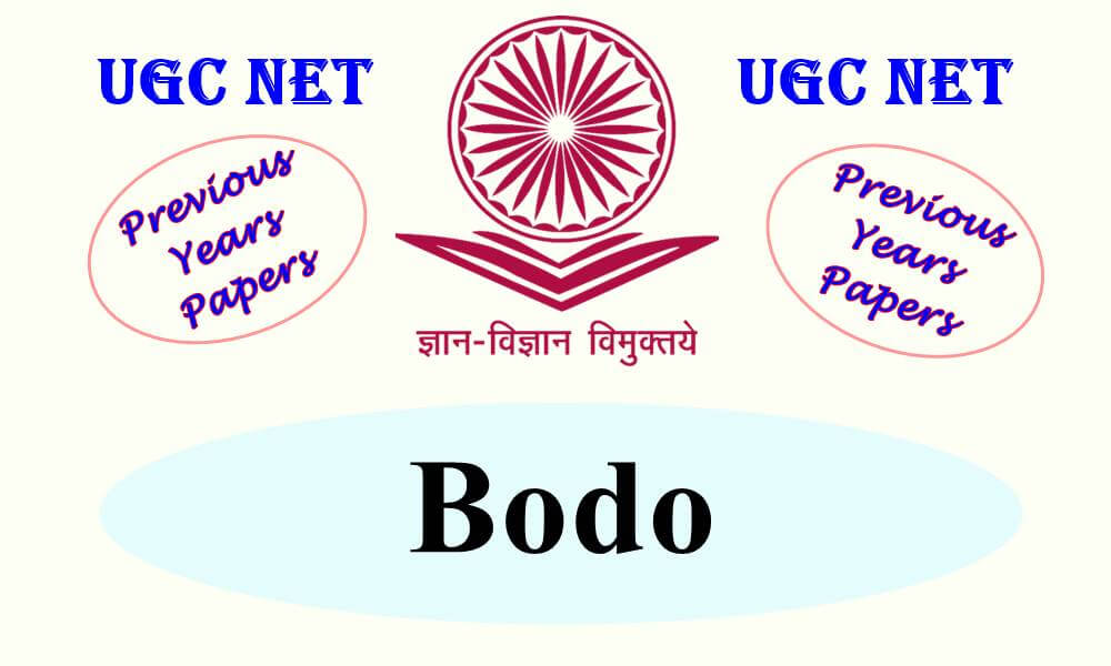 UGC NET Bodo Previous Years Question Papers