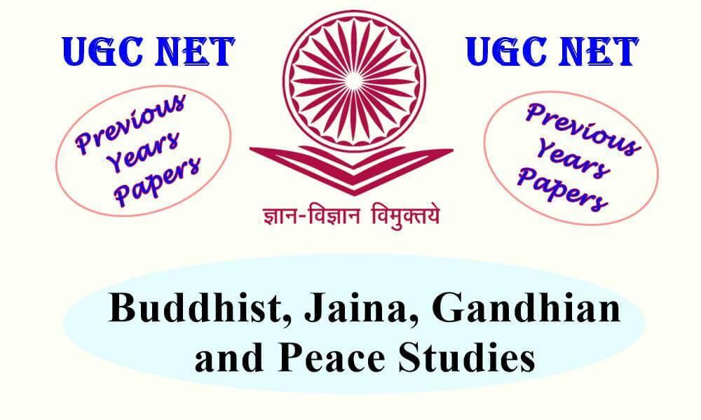 UGC NET Buddhist, Jaina, Gandhian and Peace Studies Previous Question Papers
