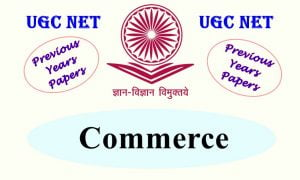 Read more about the article UGC NET Commerce Previous Years Question Papers