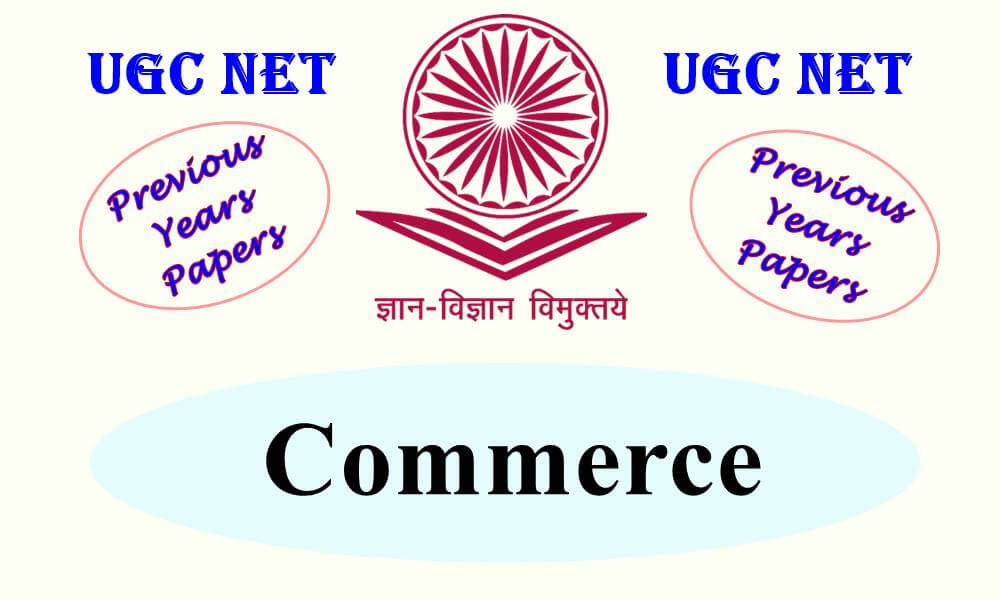 UGC NET Commerce Previous Years Question Papers