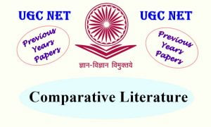 Read more about the article UGC NET Comparative Literature Previous Years Question Papers