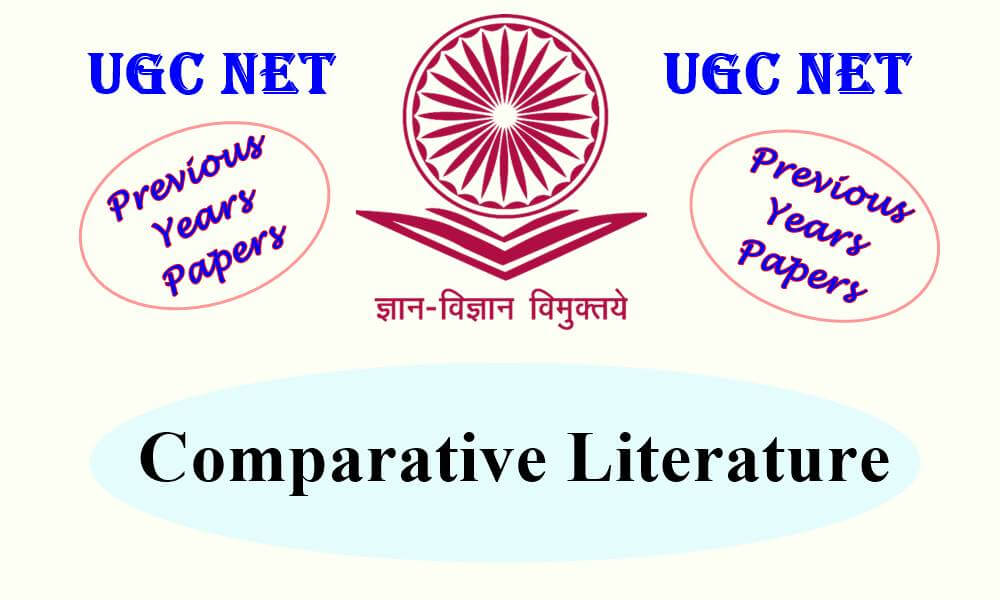 UGC NET Comparative Literature Previous Years Question Papers