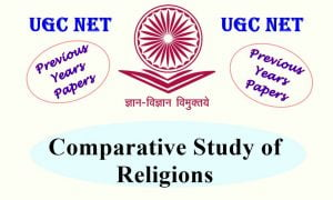 UGC NET Comparative Study of Religions Previous Years Question Papers