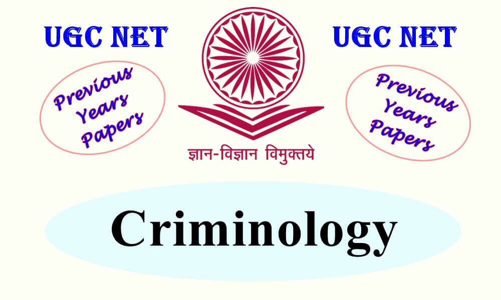UGC NET Criminology Previous Years Question Papers