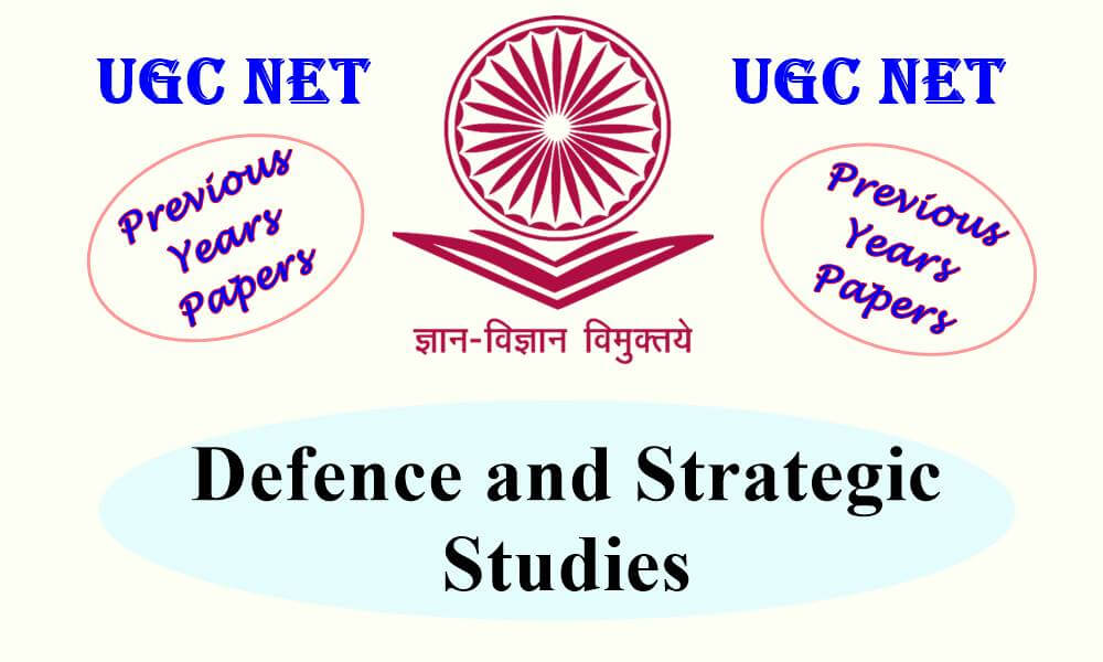 UGC NET Defence and Strategic Studies Previous Years Question Papers
