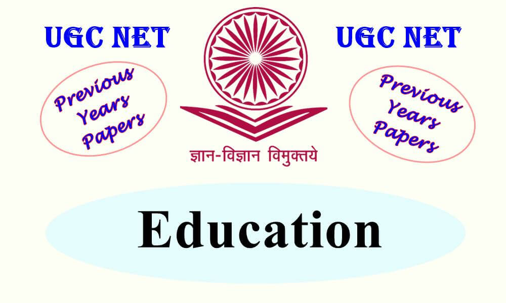 UGC NET Education Previous Years Question Papers
