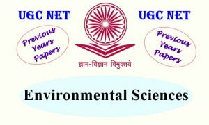 Read more about the article UGC NET Environmental Sciences Previous Years Question Papers