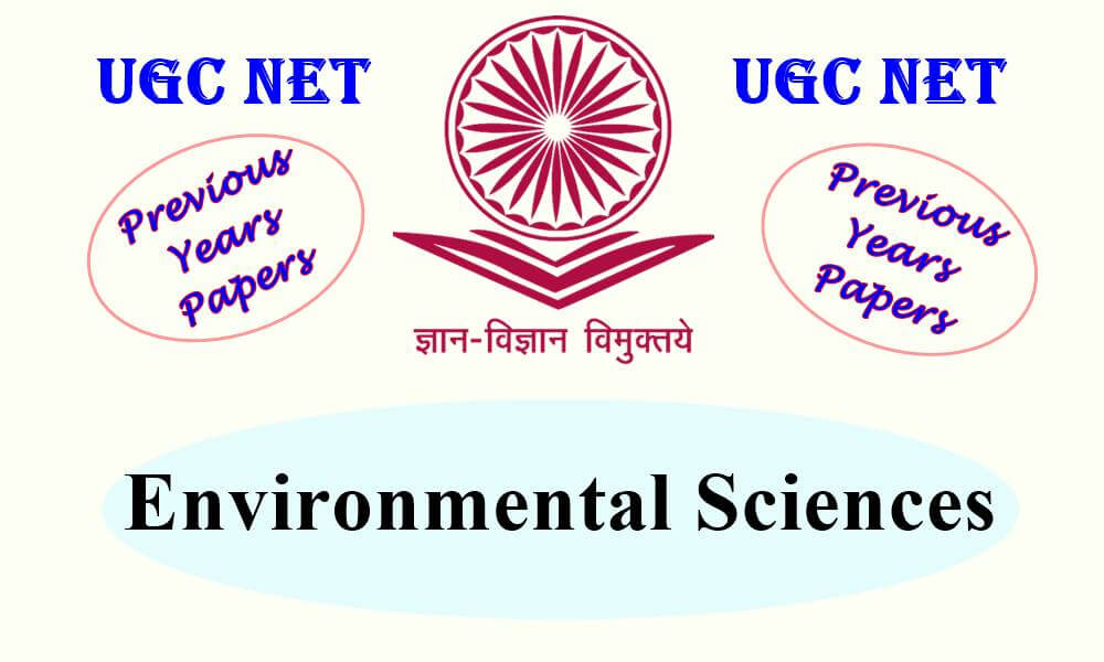 UGC NET Environmental Sciences Previous Years Question Papers