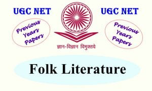 Read more about the article UGC NET Folk Literature Previous Years Question Papers