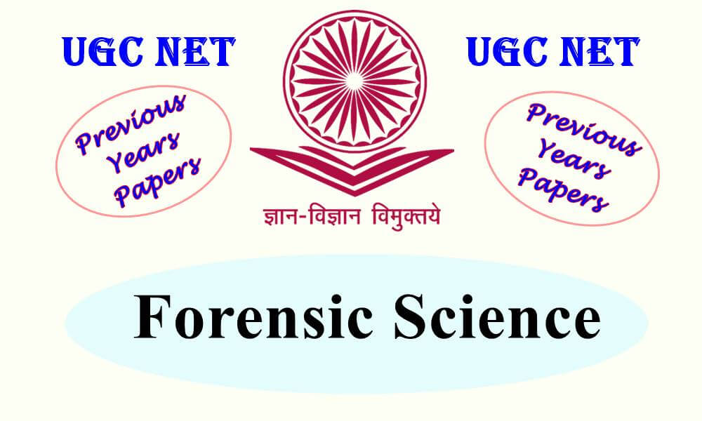 UGC NET Forensic Science Previous Years Question Papers