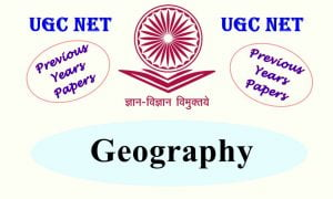 UGC NET Geography Previous Years Question Papers