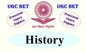 UGC NET History Previous Years Question Papers
