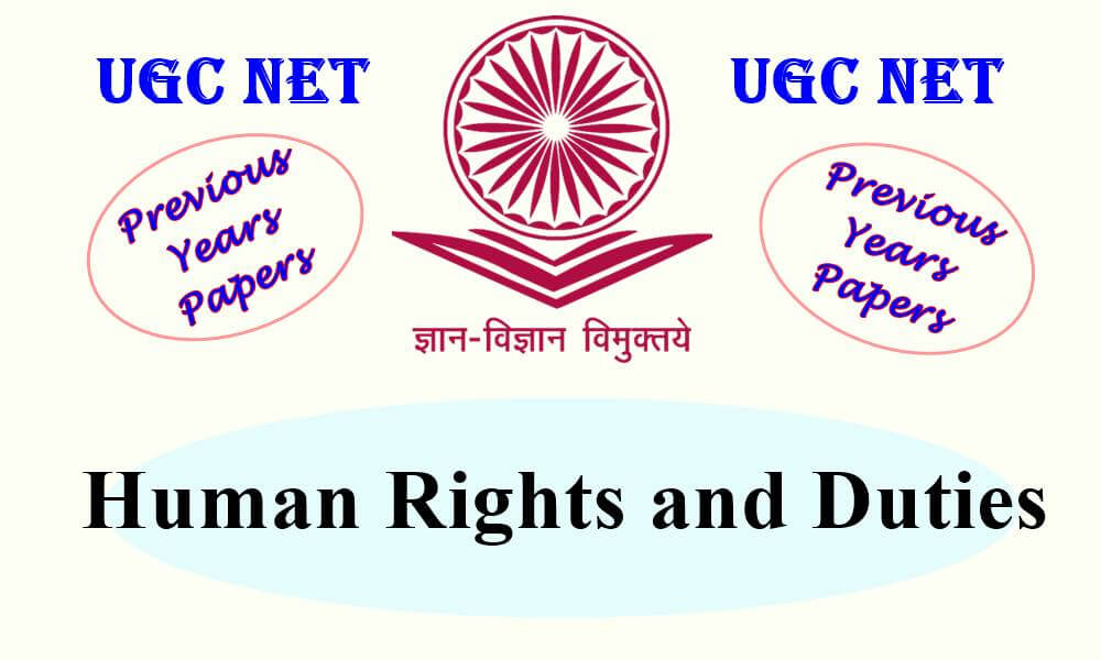 UGC NET Human Rights and Duties Previous Years Question Papers