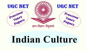 Read more about the article UGC NET Indian Culture Previous Years Question Papers