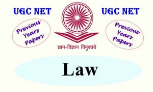 UGC NET Law Previous Years Question Papers
