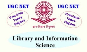 UGC NET Library and Information Science Previous Years Question Papers