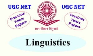 UGC NET Linguistics Previous Years Question Papers
