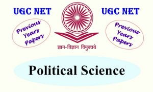 UGC NET Political Science previous Years Question Papers