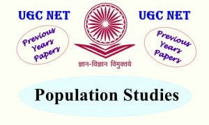UGC NET Population Studies Previous Years Question Papers