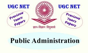 UGC NET Public Administration Previous Years Question Papers