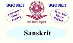 UGC NET Sanskrit Previous Years Question Papers