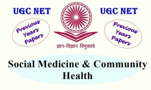 Read more about the article UGC NET Social Medicine & Community Health Previous Years Question Papers