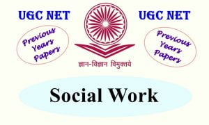 Read more about the article UGC NET Social Work Previous Years Question Papers