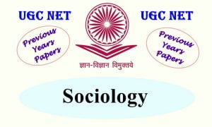 Read more about the article UGC NET Sociology Previous Years Question Papers