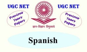 Read more about the article UGC NET Spanish Previous Years Question Papers
