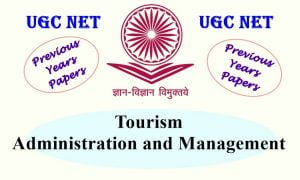 UGC NET Tourism Administration and Management Previous Years Question Papers