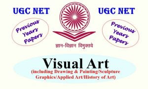 UGC NET Visual Art Previous Years Question Papers